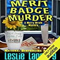 Merit Badge Murder: Merry Wrath Mystery, Book 1 Hörbuch von Leslie Langtry Gesprochen von: Bailey Carr