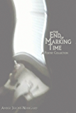 The End of Marking Time: a poetry collection