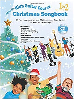 Alfred's Kid's Guitar Course Christmas Songbook 1 and 2: 15 Fun Arrangements That Make Learning Even Easier! (Book and CD)