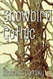 Snowbird Gothic, Richard Dansky, 0989130908