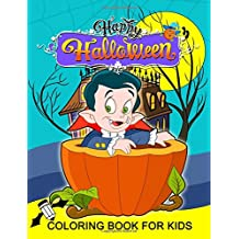 Happy Halloween Coloring Book for Kids: Coloring Book Plus Activity Book for Preschoolers, Toddlers, Children Ages 4-8, 5-12, Boy, Girls