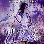 Ever Winter: A Dark Faerie Tale, Book 3 | Alexia Purdy