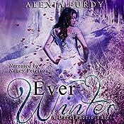 Ever Winter: A Dark Faerie Tale, Book 3 | Alexia Purdy