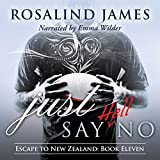 Just Say (Hell) No: Escape to New Zealand, Book 11