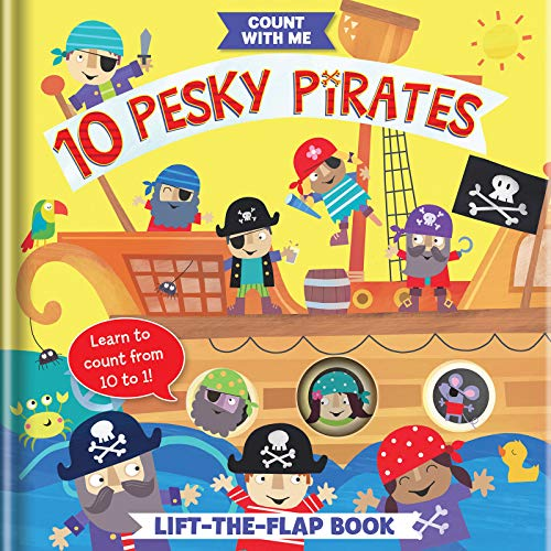 10 Pesky Pirates: A Lift-the-Flap Book (Count With Me)