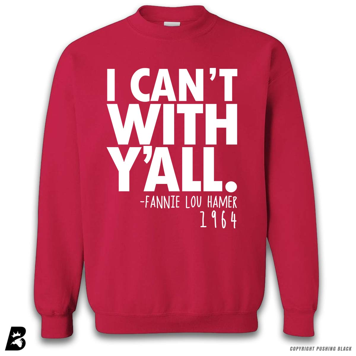 I Cant with Yall Fannie Lou Hamer Premium Unisex Sweatshirt