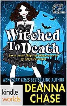 Magic and Mayhem: Witched to Death (Kindle Worlds Novella) (Ida May Chronicles Book 1) by [Chase, Deanna]