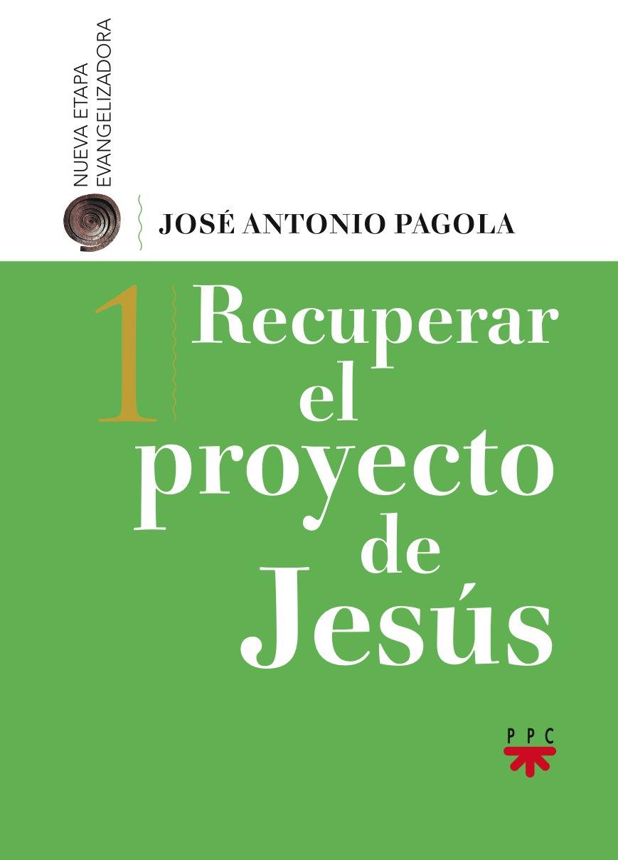 Recuperar el proyecto de Jesús Biblioteca Pagola: Amazon.de: José Antonio  Pagola: Fremdsprachige Bücher