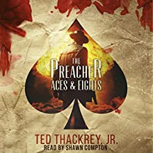 The Preacher: Aces and Eights: The Preacher Thriller Series, Book 2 Audiobook by Ted Thackrey Jr. Narrated by Shawn Compton