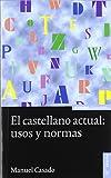 El castellano actual: uso y normas (Astrolabio lengua y literatura)