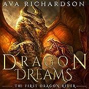 Dragon Dream: The First Dragon Rider) (Volume 2 | Ava Richardson