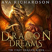 Dragon Dream: The First Dragon Rider) (Volume 2 Audiobook by Ava Richardson Narrated by Tiffany Williams
