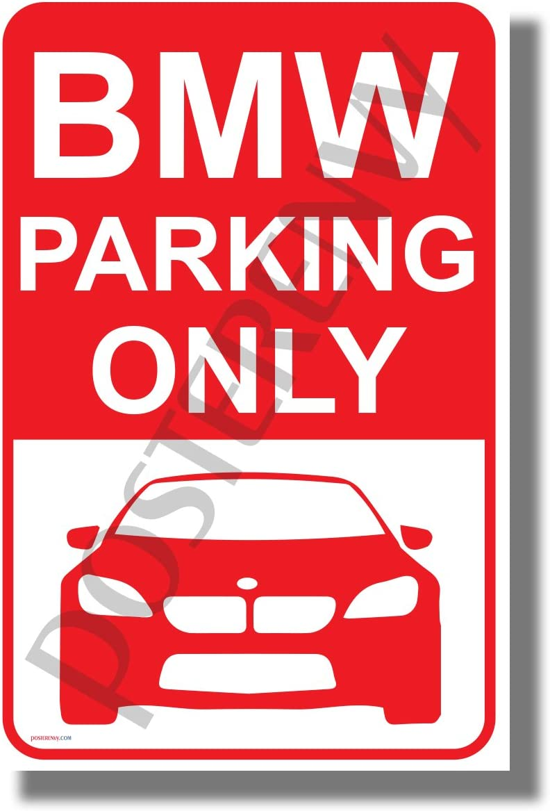 PosterEnvy BMW Parking Only - New Car Humor Poster