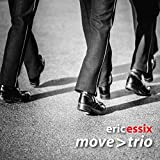 Eric Essix's Move: Trio