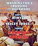 Washington's Crossing the Delaware and the Winter at Valley Forge, John Micklos, 0766041328