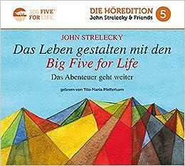 Das Leben gestalten mit den Big Five for Life: Das Abenteuer ...