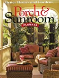 Porch and Sunroom Planner, Better Homes and Gardens Books Staff, 0696222183