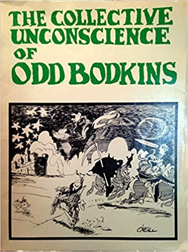The Collective Unconscience of Odd Bodkins by Dan O'Neill (1973-06-24)