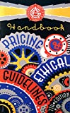 Handbook of Pricing and Ethical Guidelines, Graphic Artists Guild Staff, 0932102077