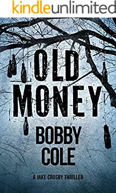 Old Money (A Jake Crosby Thriller Book 3)