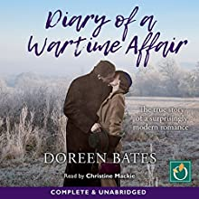 Diary of a Wartime Affair Audiobook by Doreen Bates Narrated by Christine Mackie