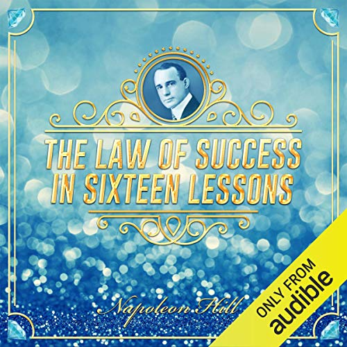 The Law of Success in Sixteen Lessons (The Law Of Success In 16 Lessons)