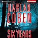 Six Years Audiobook by Harlan Coben Narrated by Scott Brick