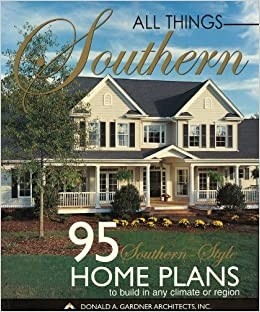 All Things Southern Don Gardner Architects 9781932553079