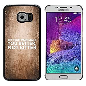 PC/Aluminum Funda Carcasa protectora para Samsung Galaxy S6 EDGE SM-G925 BIBLE Let Your Past Make You Better / JUSTGO PHONE PROTECTOR