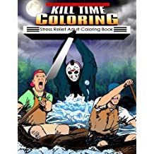 Kill Time Coloring: Stress Relief Adult Coloring Book