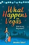 What Happens In Vegas: A fabulously fun, escapist summer read (Girls' Weekend Away)