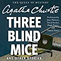Three Blind Mice and Other Stories Audiobook by Agatha Christie Narrated by Joan Hickson, Hugh Fraser, David Suchet, Simon Vance