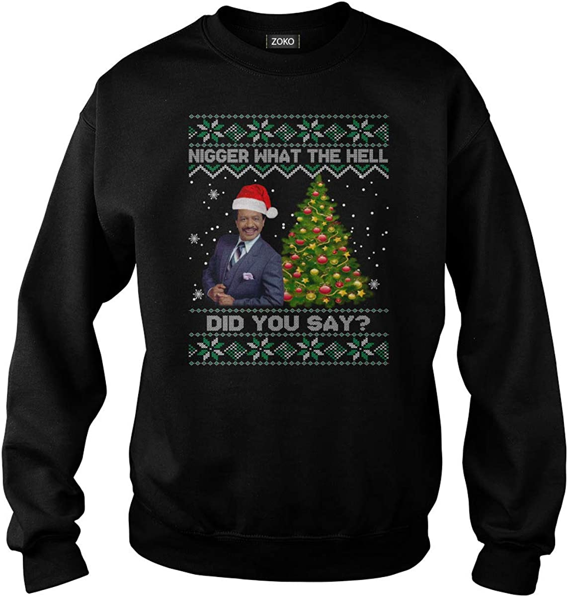 Nigger What The Hell Did You Say Ugly Christmas T-Shirt