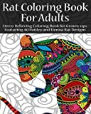 Rat Coloring Book For Adults: Stress Relieving Coloring Book for Grown-ups Featuring 40 Paisley and Henna Rat Designs