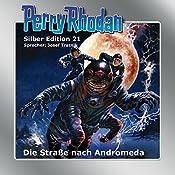 Straße nach Andromeda (Perry Rhodan Silber Edition 21) | K.H. Scheer, Clark Darlton, Kurt Brand