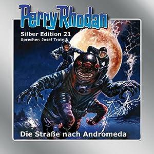 Straße nach Andromeda (Perry Rhodan Silber Edition 21) Hörbuch
