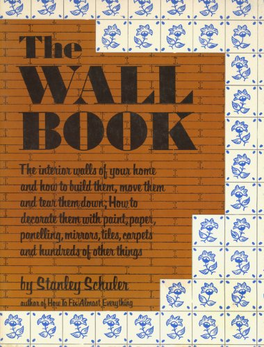 the-wall-book-the-interior-walls-of-your-home-and-how-to-build-them-move-them-and-tear-them-down-how