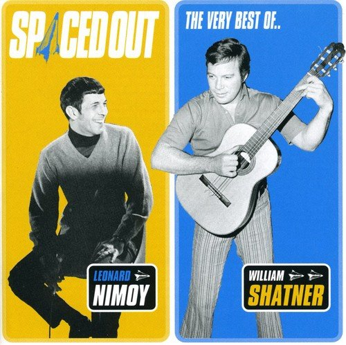 Spaced Out: The Very Best of Leonard Nimoy and William Shatner