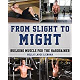 Von Slight to Might: Building Muscle for the Hardgainer