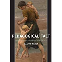 Pedagogical Tact: Knowing What to Do When You Don't Know What to Do: 1