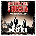 Once upon a Time in Russia: The Rise of the Oligarchs and the Greatest Wealth in History Audiobook by Ben Mezrich Narrated by Jeremy Bobb