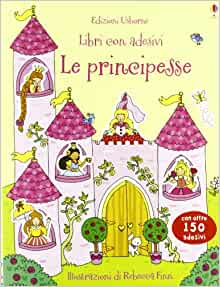 Principesse. Con adesivi: 9781409559573: Amazon.com: Books