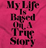 Life Based True Story Funny Sarcastic Humor