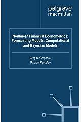 Nonlinear Financial Econometrics: Forecasting Models, Computational and Bayesian Models Kindle Edition