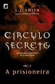 A prisioneira - Círculo secreto - vol. 2