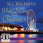 Where Dreams Are of Christmas | M. L. Buchman