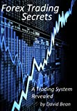 Forex Trading Secrets | A Trading System Revealed