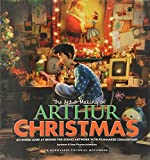 The Art & Making of Arthur Christmas: An Inside Look at Behind-The-Scenes Artwork with Filmmaker Commentary by Linda Sunshine (22-Nov-2011) Hardcover