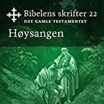 Høysangen (Bibel2011 - Bibelens skrifter 22 - Det Gamle Testamentet)    KABB