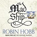 The Mad Ship: The Liveship Traders, Book 2 Hörbuch von Robin Hobb Gesprochen von: Anne Flosnik
